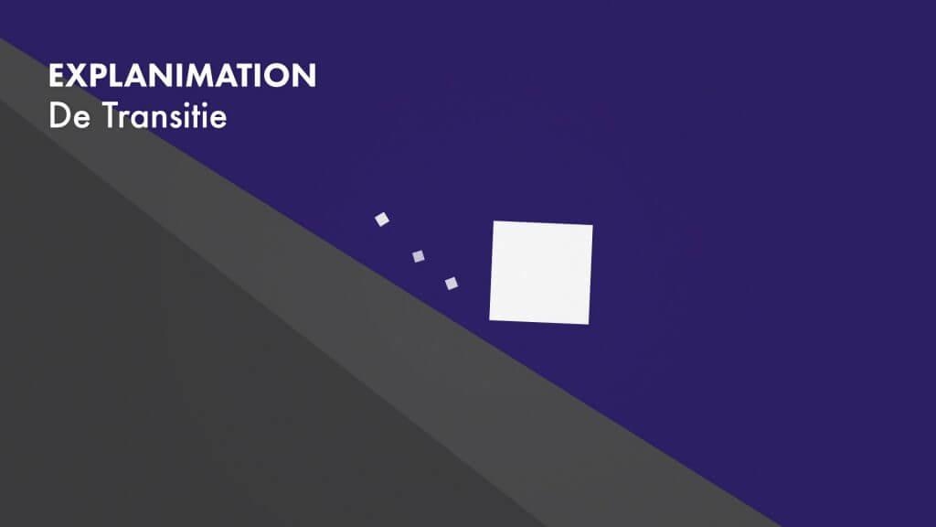 Explanimation de Transitie